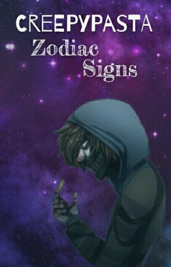 Creepypasta Zodiac Signs