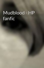 Mudblood - HP fanfic by gempearl