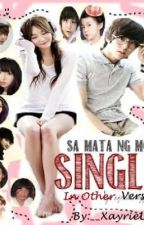 Sa mata ng mga SINGLE (in other version) :D by XayrieL001