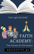 Faith Academy (On Going)  by NylNed20