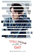 I Fall Inlove with a Gay 。┌ Baekhyun ┘。 by MsForever_02