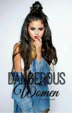 Dangerous Women (Jelena FF) by Queengomez98