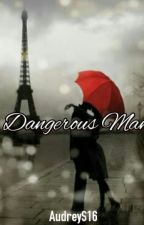 Dangerous Man by AudreyS16