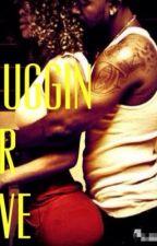 Thuggin For Love [URBAN] by SweetArt101