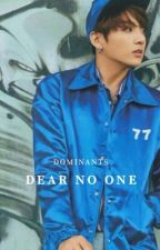 Dear No One | J.K [COMPLETED] by adocrable