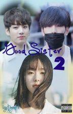 GOOD SISTER 2 -착한 여동생 2- [Jeon Wonwoo & Jeon Jungkook] by WXMeimei