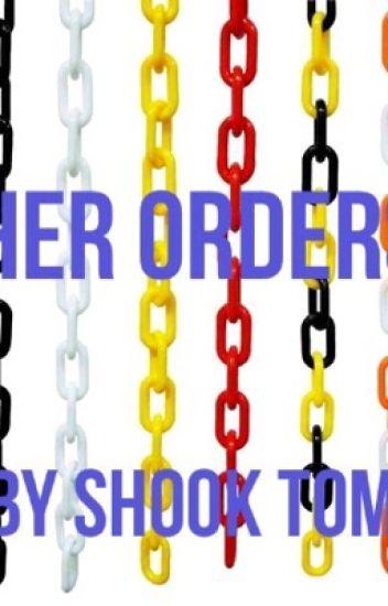 Her Orders