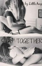STAY TOGETHER || N.H fanfiction by izaiza02