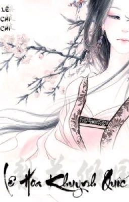 Lệ Hoa Khuynh Quốc - Lê Chi Chi ( Full )