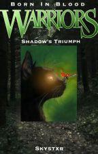 Warriors: Shadows Triumph ~Book 1, Series 3~ by skystxr