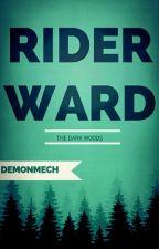 Rider Ward: The Dark Woods by DemonMech