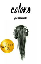 [ colors ] #Wattys2016 by yourlittledeath