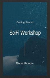 SciFi Workshop-Getting Started by SciFiWorkshop