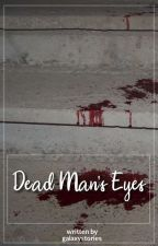 ~Drarry~ Dead man's eyes by galaxystories