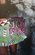 Stay Pure by planomania
