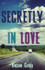 Secretly In Love by akhighosh2107