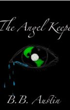 The Angel Keeper: Donna's Saga by BbAustin