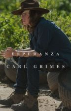 Esperanza | Carl Grimes  by queenxgrimesx