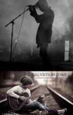 SALVATION TOME 1 : Haunted (Extraits. Édité.) by linesfullofliies