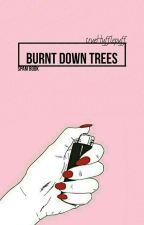 BURNT DOWN TREES by trueHufflepuff
