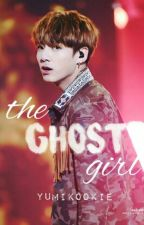 The Ghost Girl | Jeon Jungkook by yumikookie