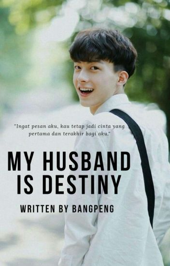 My Husband Is DESTINY (✔)