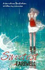 Sweetest Farewell [ Completed ] by lianiika