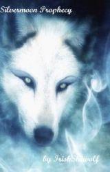 Silvermoon Prophecy by IrishShewolf