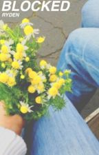 blocked » ryden by floraltylerr