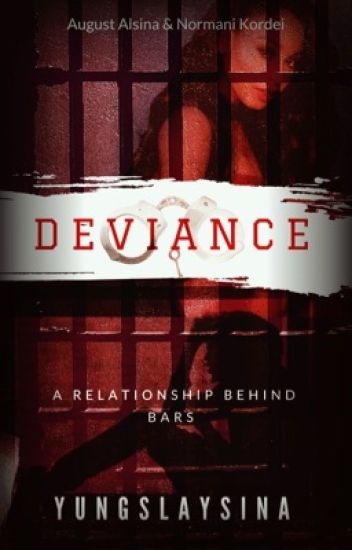 Deviance (August Alsina & Normani Kordei Story) (***NEW ENDING***)