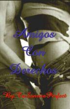 Amigos Con Derechos by TuSonrisaPerfect