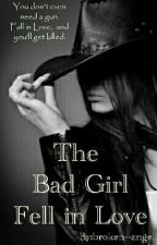 The Bad Girl fell in Love by broken--angel