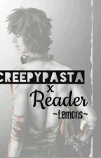 Creepypasta X Reader ~Lemons~ by HennaVenaya