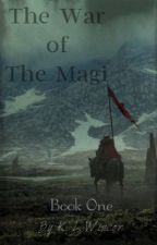 The War of The Magi : Book One by Klpizzillo