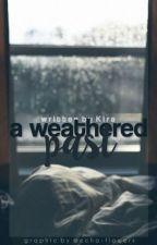A Weathered Past #Wattys2016 by _kira24