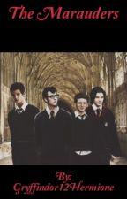 The Marauders by Gryffindor12Hermione