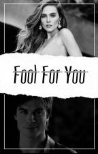 Fool For You - Damon Salvatore C.S by -VoidRoccoCoco