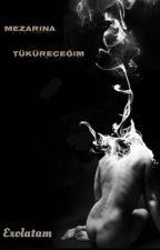 Mezarına Tüküreceğim (DoKai) BİTTİ by Exolatam