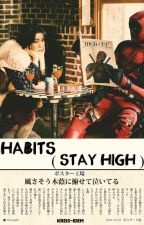 Habits (stay high) // [SEHUN] by kreis-idem