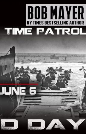D-Day (Time Patrol): Roland's Mission by BobMayer