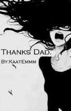 Thanks Dad. by KaatEmmm