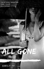 All Gone by Emily7F