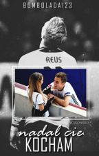 Nadal Cię kocham // Marco Reus.  by bombolada123