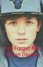 You Forget Me - Dylan Dauzat by Deya_in_life