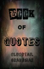 Book of Quotes by CloudtailGrandmas