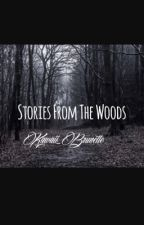 """""""Stories From The Woods"""" (COMPLETED) by Kawaii_Brunette"""