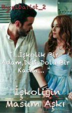 İşkoliğin Masum Aşkı~DefÖm by elbarist_2