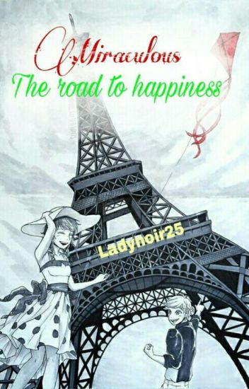 Miraculous - The road to happiness ✖
