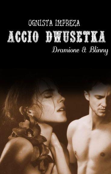 ACCIO DWUSETKA! | Dramione & Blinny.