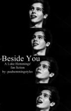 Beside You {Luke Hemmings} by pauhemmingstyles
